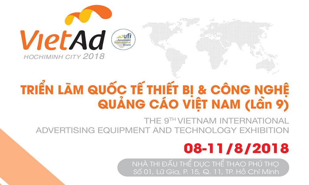 Triển lãm quốc tế thiết bị và công nghệ quảng cáo Việt Nam VietAd 2018 (lần thứ 9)