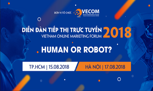 """Diễn đàn Tiếp thị trực tuyến Việt Nam năm nay có chủ đề """"Human or Robot"""""""
