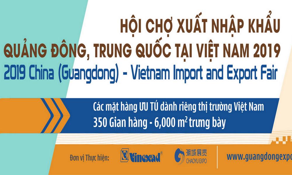 Hội chợ Xuất Nhập Khẩu Quảng Đông, Trung Quốc tại Việt Nam 2019
